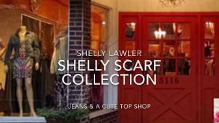 #Shelly Lawler #Shelly Scarf Collection at #JEANS & A CUTE TOP SHOP