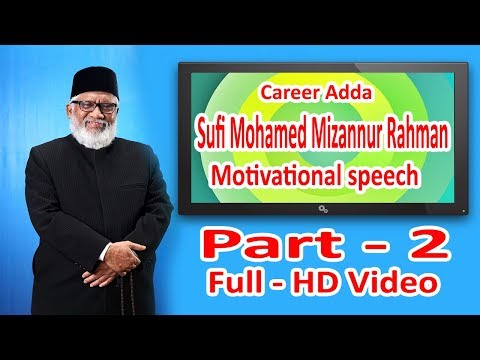 Sufi Mohamed Mizannur Rahman motivational speech in career a