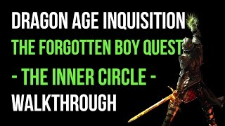 Dragon Age Inquisition Walkthrough The Forgotten Boy Quest (The Inner Circle) Gameplay Let