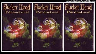 Sucker Head - Paranatural (1998) Full Album