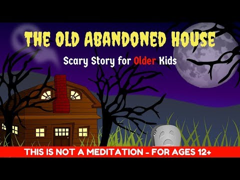 Scary Story for Kids | OLD ABANDONED HOUSE | Halloween Story for Kids *FOR  AGES 12+*