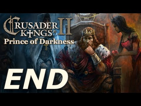 Crusader Kings II: Monks and Mystics - Prince of Darkness (END)