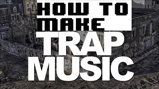 How to make Trap Music