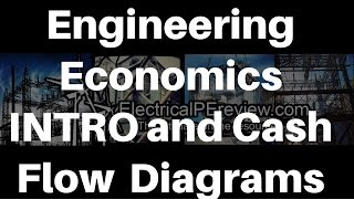 electrical power pe exam introduction to engineering economics and cash flow diagrams