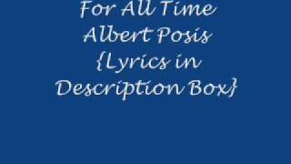 For All Time Albert Posis Lyrics