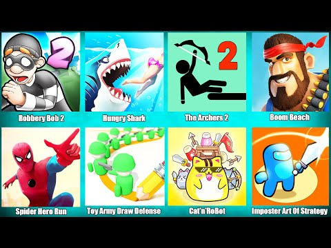 Download Robbery Bob 2,Hungry Shark,The Archers 2,Boom Beach,Spider Hero Run,Cat'n'RoBot,Toy Army Draw Defens