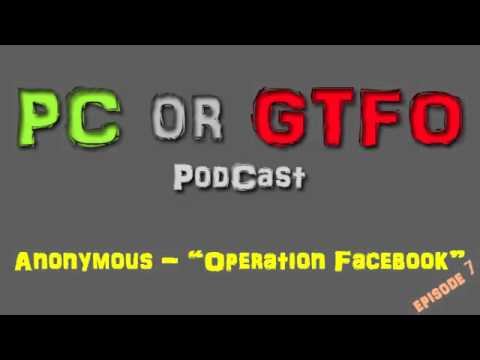"""PC or GTFO (podcast): Anonymous - """"Operation Facebook"""""""