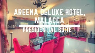Room Tour I Areena Deluxe Hotel, Malacca (Presidential Suite)