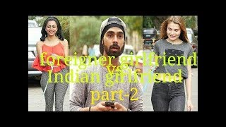 FOREIGNER Girlfriend VS INDIAN Girlfriend  _ So Effin Cray