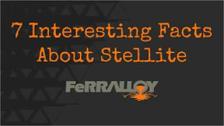 Stellite | 7 Interesting Facts