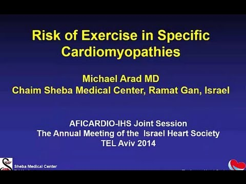 Risk of Exercise in Specific Cardiomyopathies ֻ Michael Arad