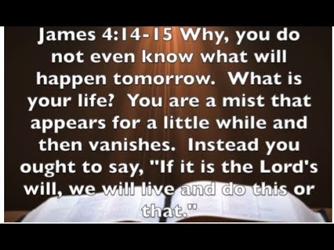 James 4:14-15 - If It Is The Lord's Will - YouTube