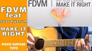 FDVM feat. Tyler Sjostrom - Make it Right TUTO