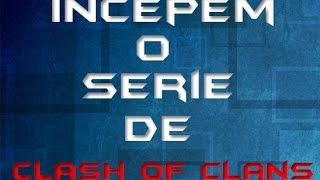 Clash of Clans Romania |Episodul 1| Incepem o serie de clash ?