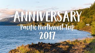 Anniversary Trip to the Pacific Northwest