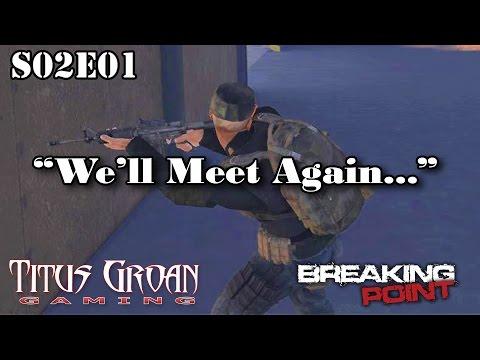 """S02E01 Arma 3 Breaking Point: """"We'll Meet Again """""""