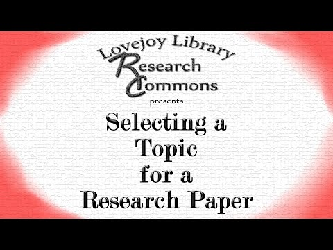 Selecting A Topic for a Research Paper