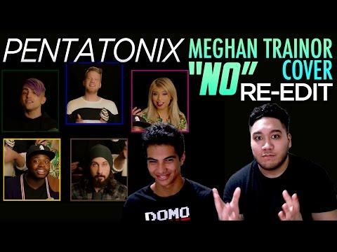 Pentatonix - No (Meghan Trainor Cover) Re-edit REACTION!!!