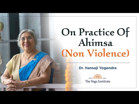 Yoga Guru - Hansaji | On practice of Ahimsa (Non Violence)