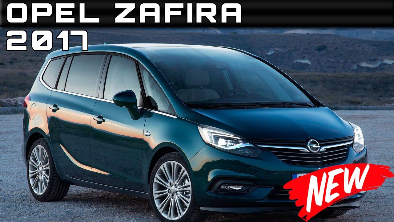 2017 opel zafira review rendered price specs release date youtube. Black Bedroom Furniture Sets. Home Design Ideas