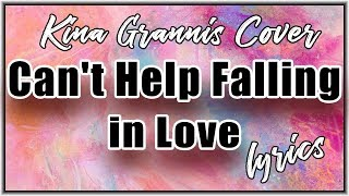 Gambar cover Can't Help Falling In Love by Kina Grannis (Cover) Lyrics