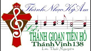 Lễ Thánh Gioan Tiền Hô THÁNH VỊNH ĐÁP CA 138 Lm Thái Nguyên [Thánh Nhạc Ký Âm] TnkaLTGTHtn
