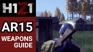 H1Z1 Weapons Guide: AR15