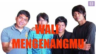 [4.62 MB] Wali - Mengenangmu [Video Lirik]
