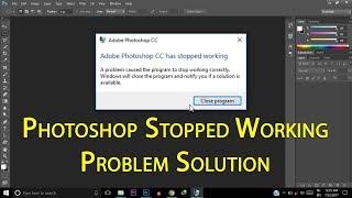 Photoshop CC Crashing Stopped Working Problem Solution | Photoshop Crashing Problem Fixed
