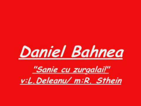 Daniel BahneaSanie cu zurgalai