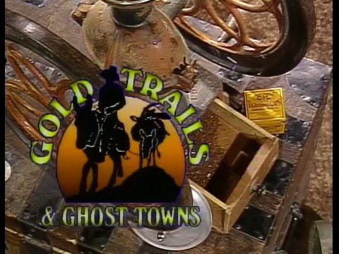 Gold Trails and Ghost Towns - Grand Forks