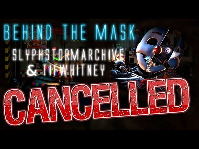CANCELLED PROJECT | SFM/UCN | (Behind The Mask -SlyphStormARCHIVE & TIFWhitney)
