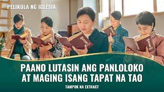 """""""Ang mga Tao ng Kaharian ng Langit"""" - Paano Lutasin ang Panloloko at Maging Tapat na Tao na Naghahatid ng Kagalakan sa Diyos (Clips 2/2)"""