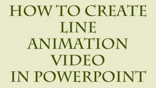 Tutorial For Line Animation Video In PowerPoint