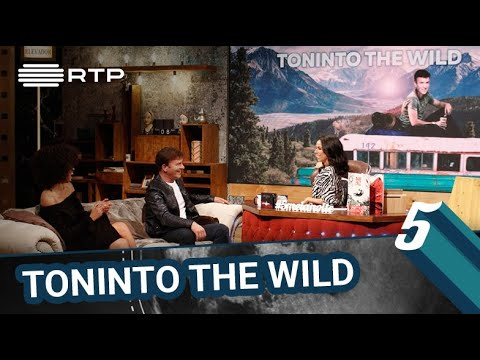 TONINTO THE WILD | 5 Para a Meia-Noite | RTP