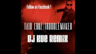 Tiao Cruz - Troublemaker ( Dj Kue Remix )