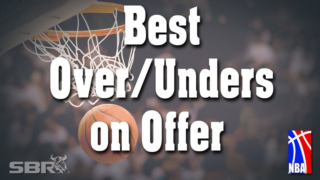 NBA Picks for Best Over and Under Values on Offer