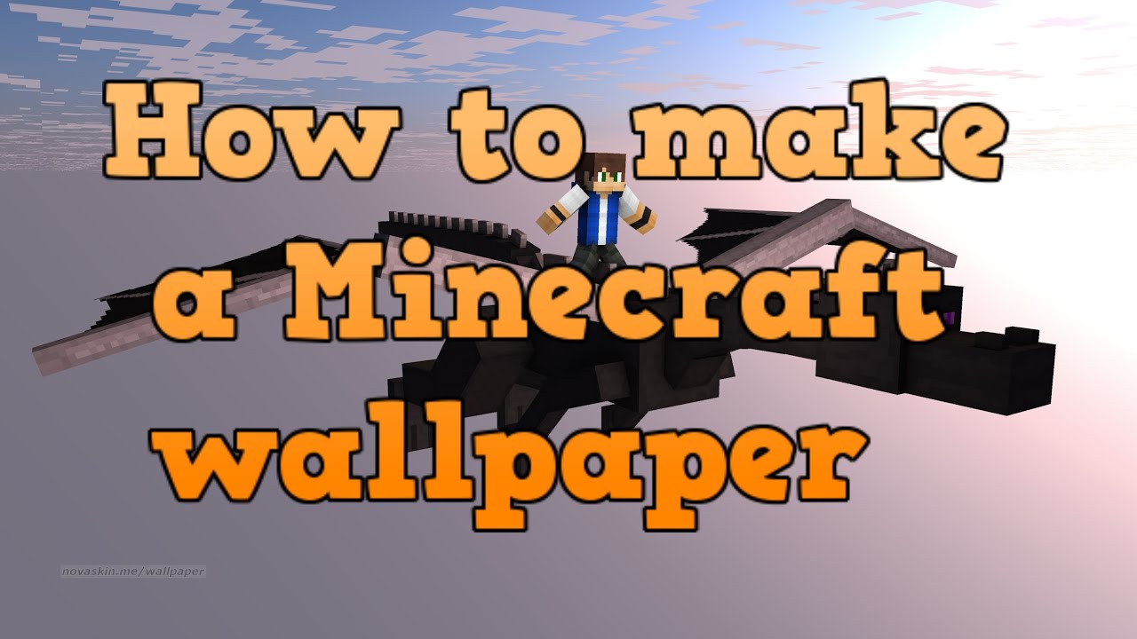 How to make your own Minecraft Wallpaper - YouTube