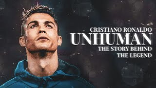 Cristiano Ronaldo - Unhuman : The Story Behind The Legend - Documentary