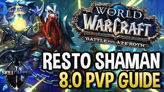 GET STARTED: Resto Shaman BfA 8.0 PvP Talents, Azerite Traits and Healing Guide