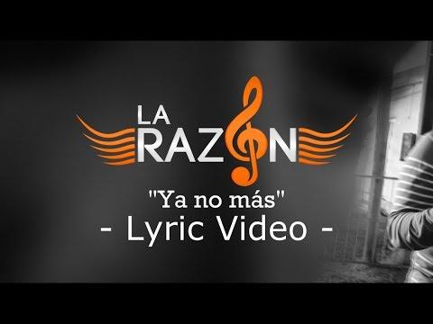 La Razón - Ya no más (Lyric Video)