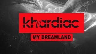 Khardiac - My Dreamland (Official Audio)