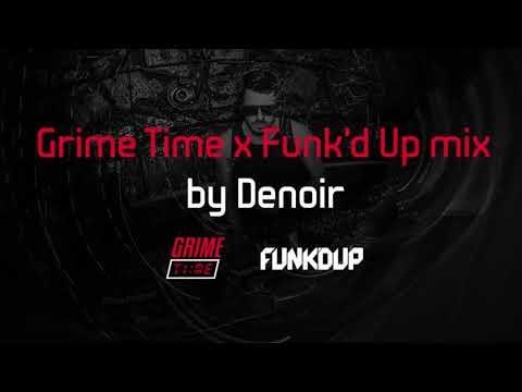 Denoir - Grime Time x Funk'd Up mix