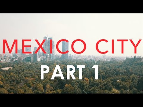 MEXICO CITY PART 1: ALONE IN A FOREIGN COUNTRY!!