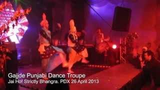 Bhangra Performance - Gajjde Punjabi at Jai Ho! Dance Party (PDX 2013)