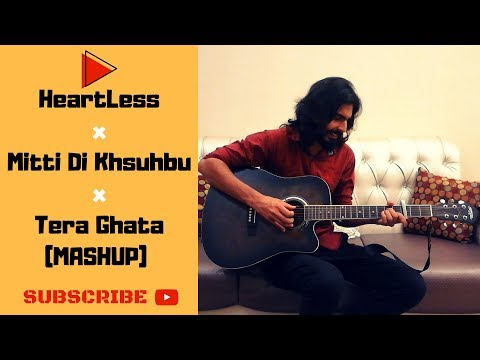 #Heartless ( Badshah ft Aastha Gill ) x#Mitti Di Khushbu x #Tera Ghata | Mashup On Guitar