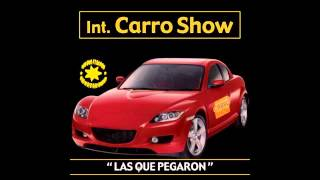 Pagarás - Internacional Carro Show / Las Que Pegaron