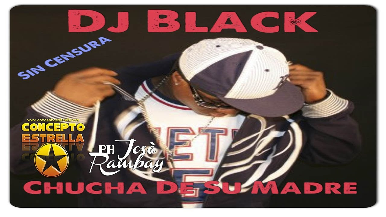 musica de dj black chucha de su madre