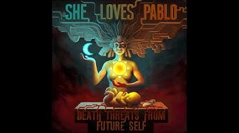 She Loves Pablo - Death Threats From Future Self (2020) (New Full Album)