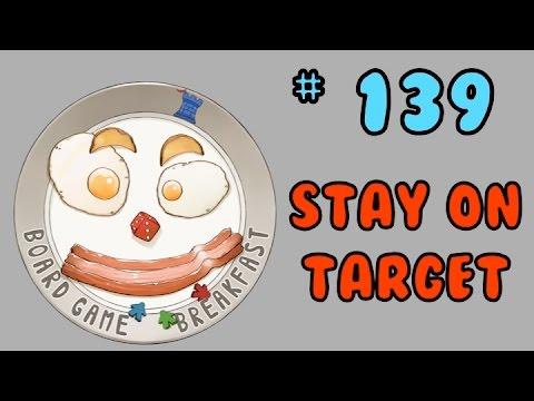 Board Game Breakfast 139 - Stay on Target!